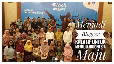 Menjadi Blogger Kreatif Untuk Mendukung Program Menuju Indonesia Maju