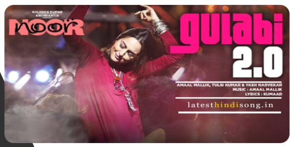 Gulabi-2-0-Hindi-Lyrics-Movie-Noor