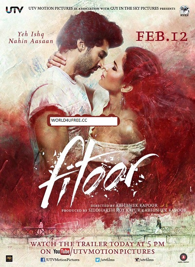 Fitoor 2015 Hindi 720P DVDScr 900MB, Bollywood hindi movie fitoor 2016 hindi HD dvdscr 720p free direct download or watch online full movie at https://world4ufree.ws