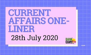 Current Affairs One-Liner: 28th July 2020