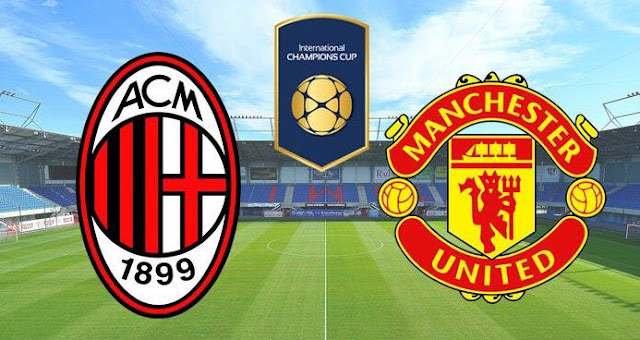 Susunan Pemain AC Milan vs Manchester United - ICC 2018