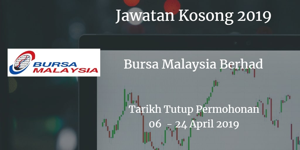 Jawatan Kosong Bursa Malaysia Berhad 06 - 24 April 2019