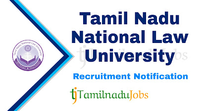 TNNLU Recruitment notification 2019, govt jobs for graduates, govt jobs for 12th pass