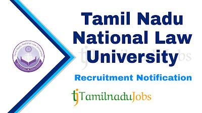 TNNLU Recruitment 2019, TNNLU Recruitment Notification 2019, Latest TNNLU Recruitment update