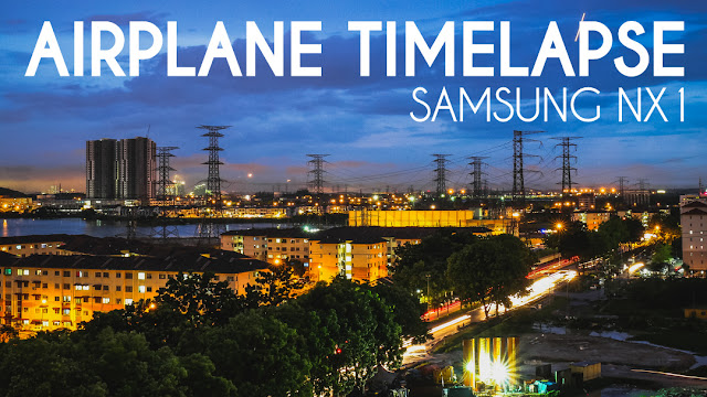 Airplane Timelapse using Samsung NX1
