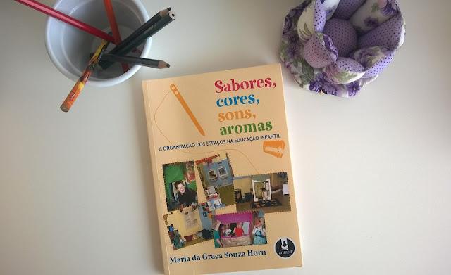 "Livro: ""Sabores, cores, sons e aromas"", de Maria da Graça Souza Horn"