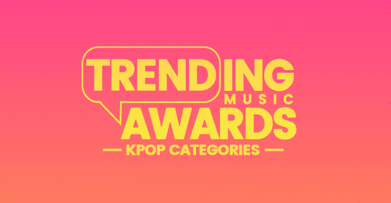 Trending Music Awards - KPOP Categories