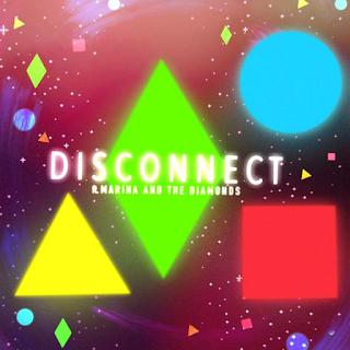 Clean Bandit & Marina and the Diamonds - Disconnect