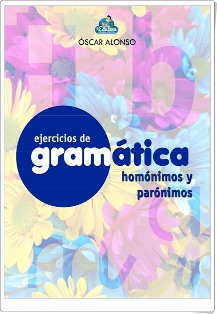"""Cuaderno de Gramática: """"Homónimos y parónimos"""""""