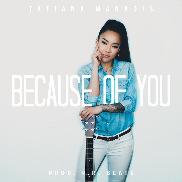 Tatiana Manaois Because of You MP3, Video & Lyrics