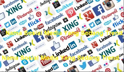 Nama Sosial Media Yang Sedang Trend