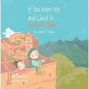 If You Were Me and Lived in Ancient China: Carole P. Roman l LadyD Books