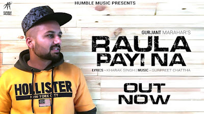 Presenting latest Punjabi Song Raula Payi na lyrics penned by Kharak Singh. Raula Payi na song is sung by Gurjant Marahar & music given by Gurpreet Chattha