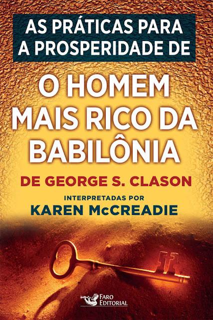 As práticas para a prosperidade de O homem mais rico da Babilônia, de George S. Clason - Karen McCreadie