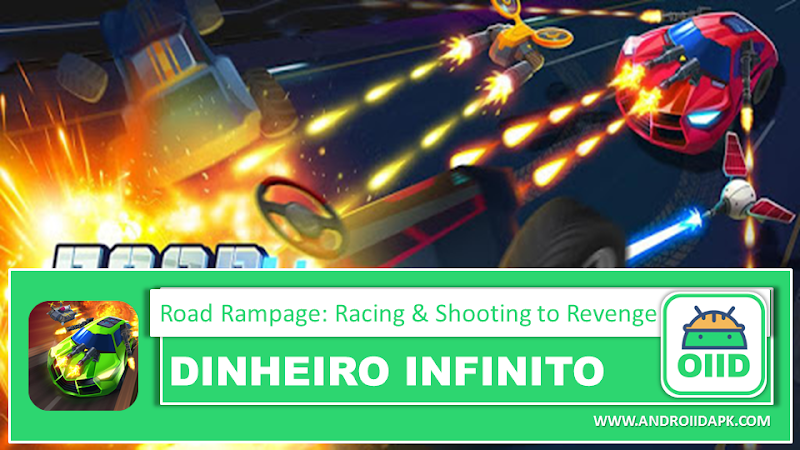 Road Rampage: Racing & Shooting to Revenge – APK MOD HACK – Dinheiro Infinito