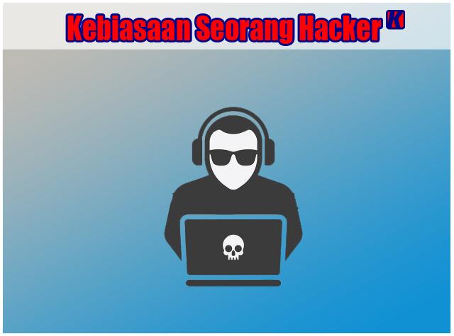 5 Kebiasaan Hacker Ketika Sedang Bekerja