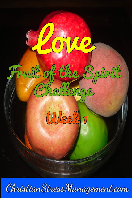 Fruit of the Spirit challenge love week