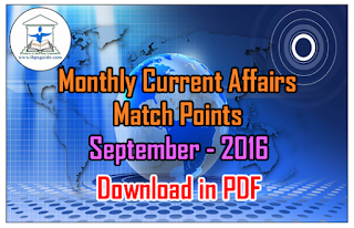 Monthly Current Affairs Match Points – September 2016 | Download in PDF