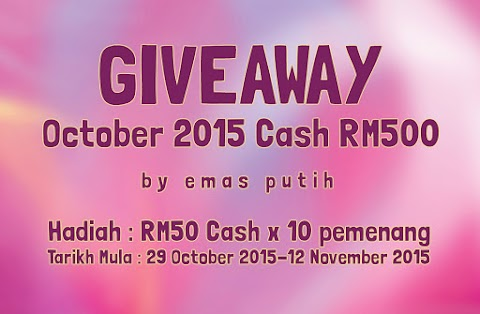 Giveaway October 2015 Cash RM500 by Emas Putih