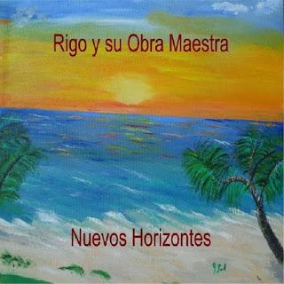 NUEVOS HORIZONTES - RIGO Y SU OBRA MAESTRA (2015)