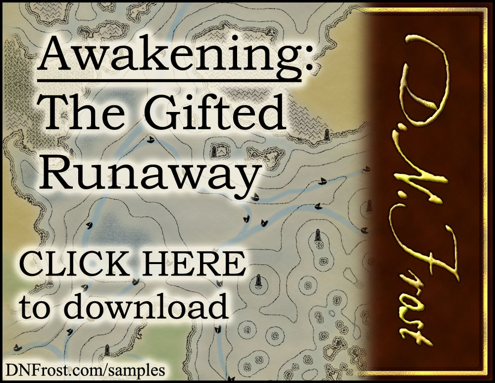 Download Awakening, The Gifted Runaway: start reading free http://www.dnfrost.com/2017/06/awakening-gifted-runaway-character.html #TotKW A character sample by D.N.Frost @DNFrost13 Part of a series.