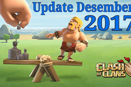 Update Desember 2017 Clash of Clans
