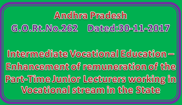 GO 262 || Intermediate Vocational Education – Enhancement of remuneration of the Part-Time Junior Lecturers working in Vocational stream in the State