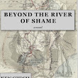 NEW RELEASE: Beyond the River of Shame