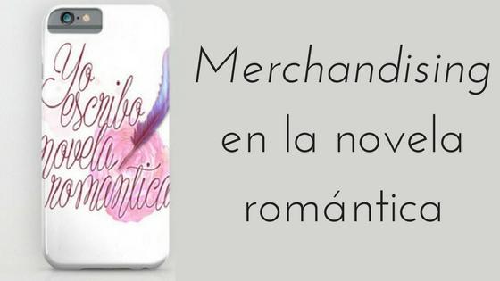 Merchandising en novela romántica_Apuntes literarios de Paola C. Álvarez