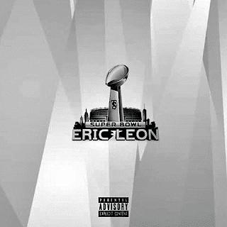 New Music: Eric Leon – Super Bowl Produced By CashMoneyAp