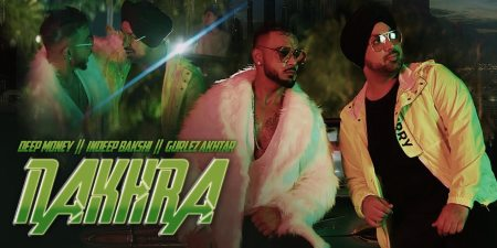 Nakhra Lyrics & Video | Deep Money