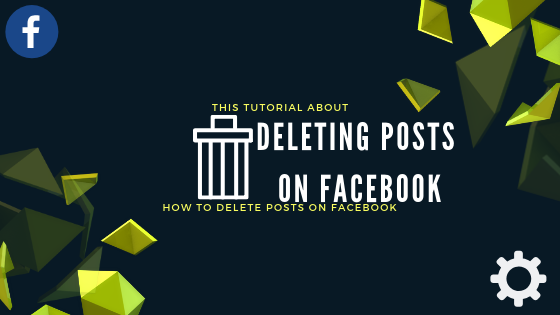 Facebook How To Remove A Post<br/>