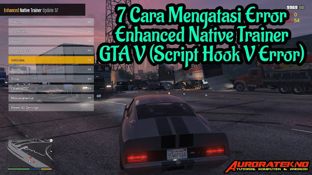 7 Cara Mengatasi / Fix Error Occured Enhanced Native Trainer GTA V (Script Hook V Error)