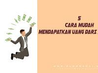 5 Cara Mudah Mendapatkan Uang Dari Internet Secara Free