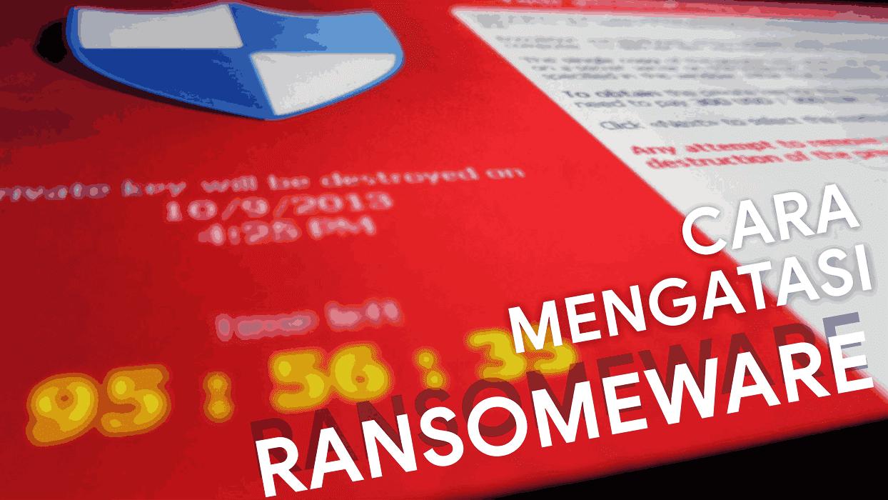 Cara mengatasi ransomeware