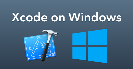 How to Install Xcode on Windows 10, 8 or 8.1and 7 for iOS SDK