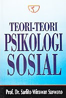 Judul : TEORI-TEORI PSIKOLOGI SOSIAL Pengarang : Prof. Dr. Sarlito Wirawan Sarwono Penerbit : Rajawali Pers