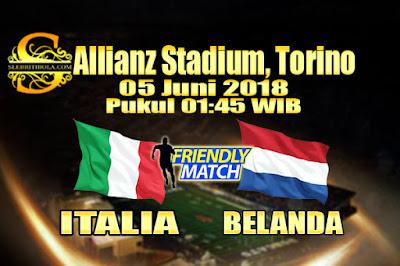 JUDI BOLA DAN CASINO ONLINE - PREDIKSI PERTANDINGAN PERSAHABATAN ITALIA VS BELANDA 05 JUNI 2018