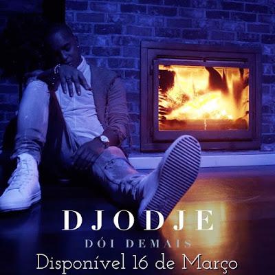 Djodje - Dói Demais ( Kizomba 2018 ) DOWNLOAD