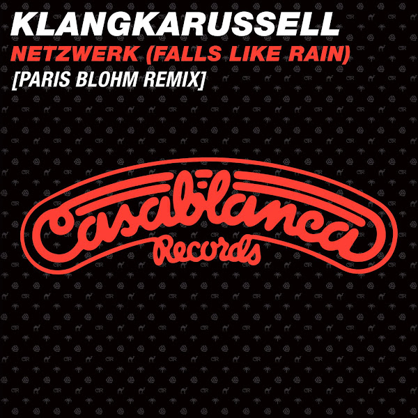 Klangkarussell - Netzwerk (Falls Like Rain) [Paris Blohm Remix] - Single Cover