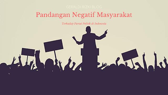 https://www.geraldirizki.com/2019/01/pandangan-negatif-masyarakat-terhadap-partai-politik.html