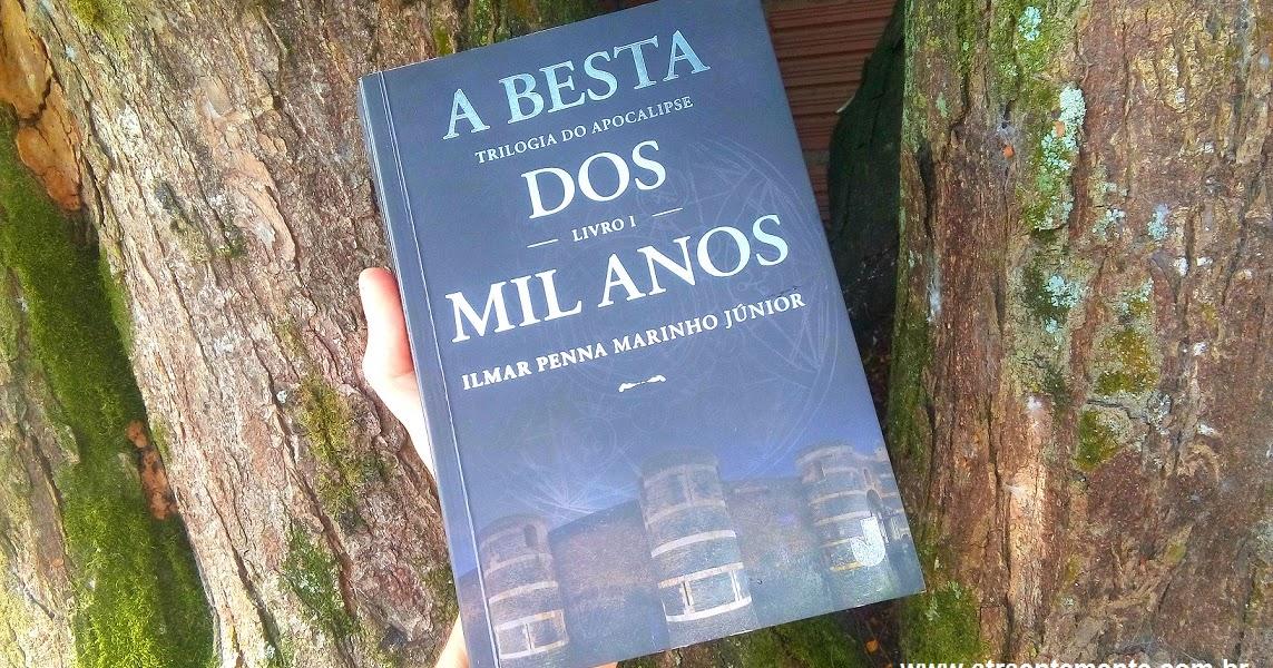 Tem Na Web - Resenha:  A Besta dos mil anos - Ilmar Penna Marinho Júnior (Jaguatirica)