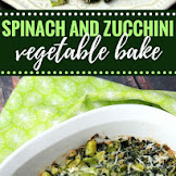 Spinach And Zucchini Vegetable Bake