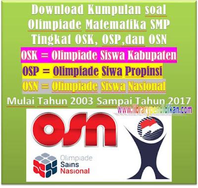 Download Kumpulan soal Olimpiade Matematika SMP Tingkat Kabupaten, Propinsi,dan Nasional Mulai Tahun 2003 Sampai Tahun 2017