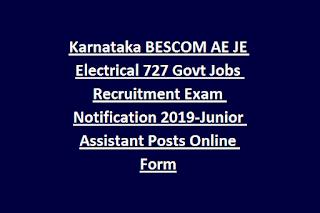 Karnataka BESCOM AE JE Electrical 727 Govt Jobs Recruitment Exam Notification 2019-Junior Assistant Posts Online Form