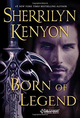 Born of Legend  The League Nemesis Rising by Sherrilyn Kenyon
