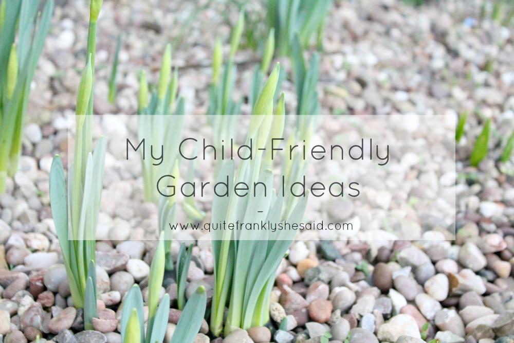 My child friendly garden ideas quite frankly she said for Garden design ideas child friendly