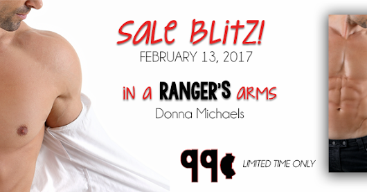 Great Price! Sale Blitz:IN A RANGER'S ARMS by Donna Michaels February 13th, 2017