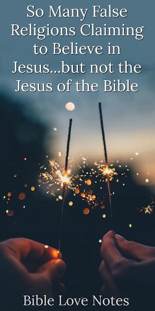 False Religions With False Beliefs in Jesus