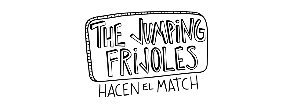 THE JUMPING FRIJOLES